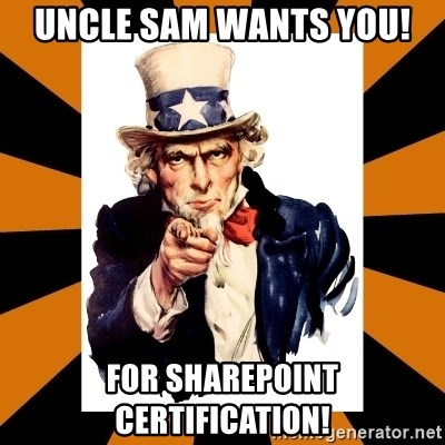 Uncle sam wants you! - Uncle sam wants you! for sharepoint certification!