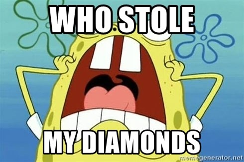 Enraged Spongebob - WHO STOLE MY DIAMONDS