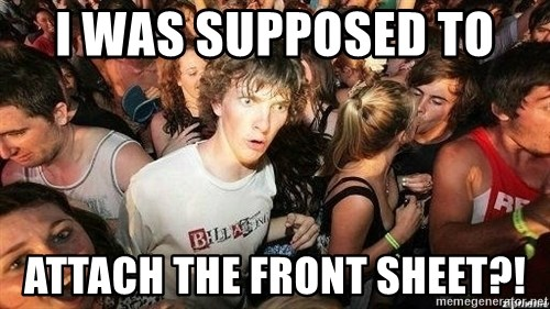 -Sudden Clarity Clarence - I was supposed to  attach the front sheet?!