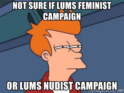 Futurama Fry - not sure if lums feminist campaign or lums nudist campaign