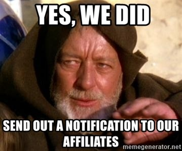 JEDI KNIGHT -  yes, we did send out a notification to our affiliates