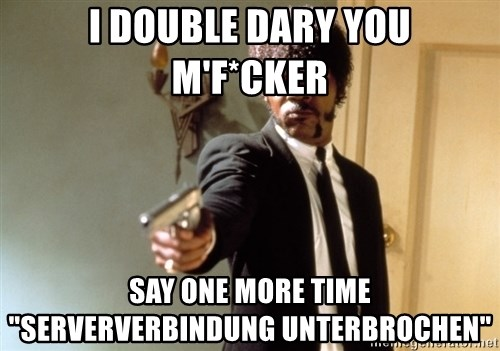 """Samuel L Jackson - i double dary you m'f*cker say one more time """"Serververbindung unterbrochen"""""""