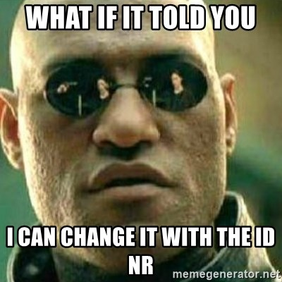What If I Told You - what if it told you i can change it with the ID nr