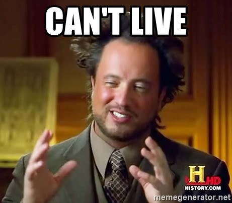 Ancient Aliens - Can't live