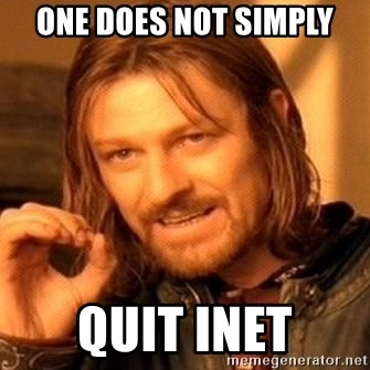 One Does Not Simply - ONE DOES NOT SIMPLY QUIT INET