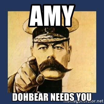 your country needs you - AMY DOHBEAR NEEDS YOU