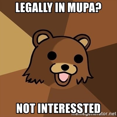Pedobear - LEGALLY IN MUPA? NOT INTERESSTED