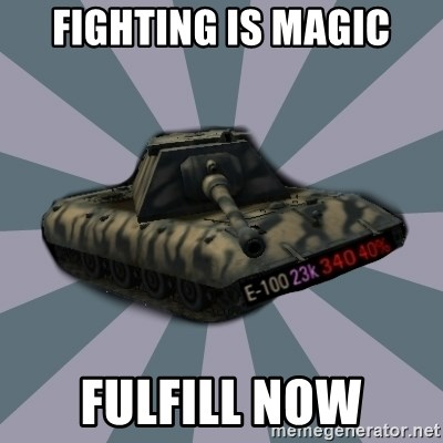 TERRIBLE E-100 DRIVER - Fighting is magic fulfill now