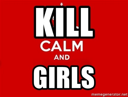 Keep Calm 2 - KILL  GIRLS