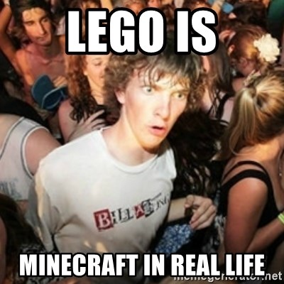 Sudden clarity clarence - Lego is minecraft in real life