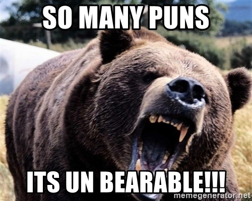 Bear week - SO MANY PUNS ITS UN BEARABLE!!!