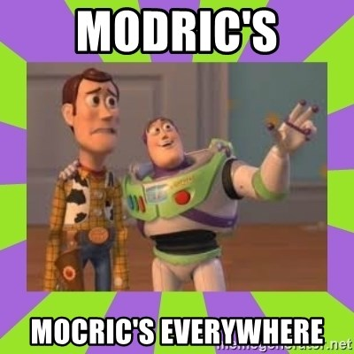 X, X Everywhere  - Modric's Mocric's everywhere