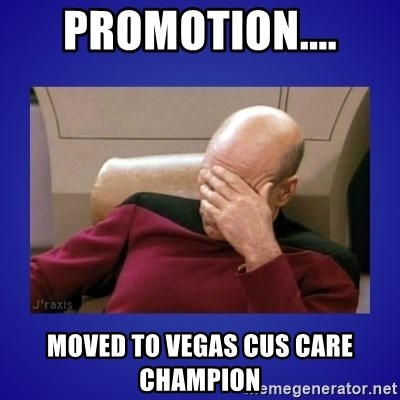 Picard facepalm  - Promotion.... MOVED TO VEGAS CUS CARE CHAMPION