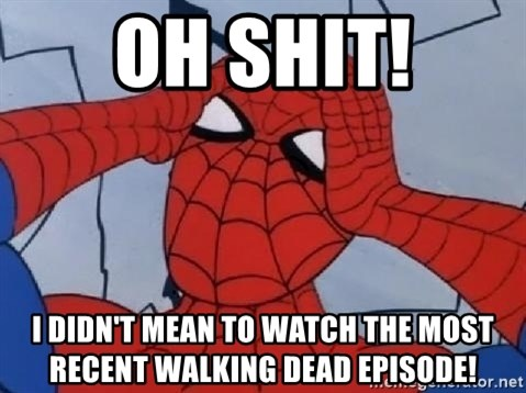 Spider Man - oh shit! i didn't mean to watch the most recent walking dead episode!