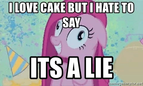 Crazy Pinkie Pie - I LOVE CAKE BUT I HATE TO SAY ITS A LIE