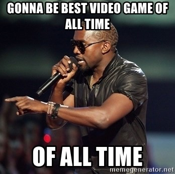 Kanye - GONNA BE BEST VIDEO GAME OF ALL TIME OF ALL TIME