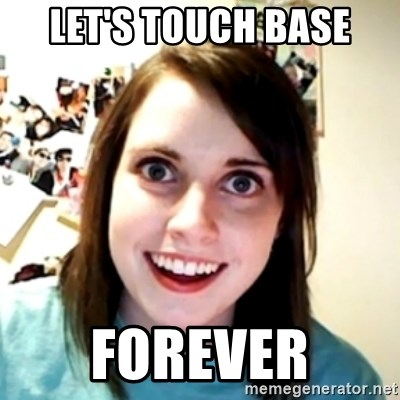 obsessed girlfriend - let's touch base forever