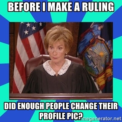 Judge Judy - BEFORE I MAKE A RULING DID ENOUGH PEOPLE CHANGE THEIR PROFILE PIC?