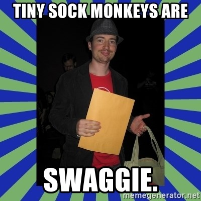 Swag fag chad costen - Tiny Sock MonkeyS ARE SWAGGIE.