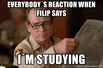 Tommy Lee Jones  - everybody´s reaction when filip says i´m studying