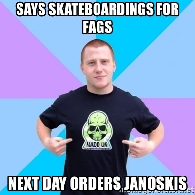 Pro Scooter Rider - says skateboardings for fags next day orders janoskis