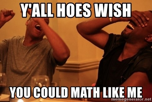 Jay-Z & Kanye Laughing - Y'all hoes wish you could math like me