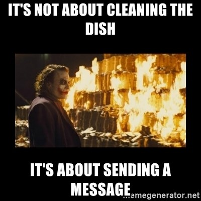Joker's Message - It's not about cleaning the dish It's about sending a message