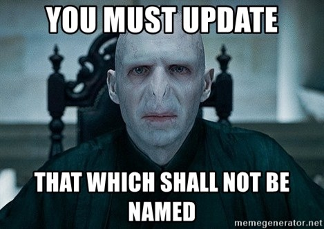 Voldemort - You must update that which Shall not be named