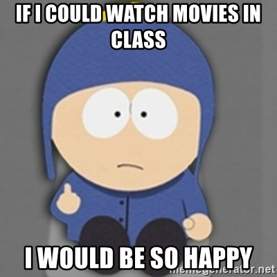 South Park Craig - If i could watch movies in class i would be so happy