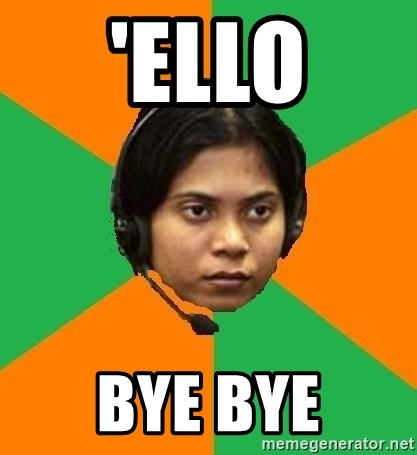 Stereotypical Indian Telemarketer - 'ELLO BYE BYE