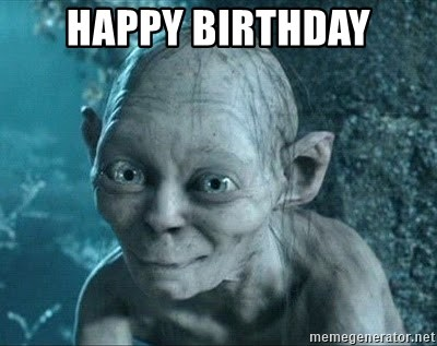 Gollum precious - Happy birthday