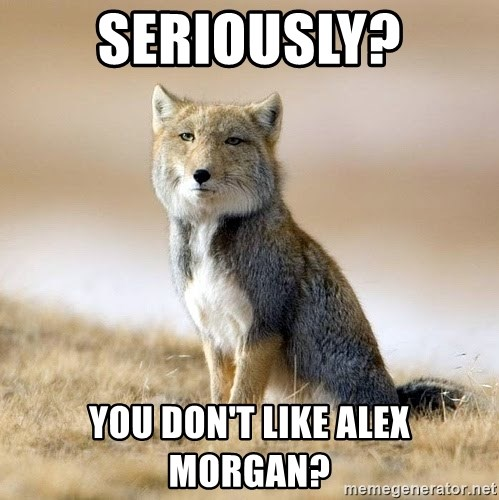 Disappointed Tibetan Fox - seriously? you don't like alex morgan?
