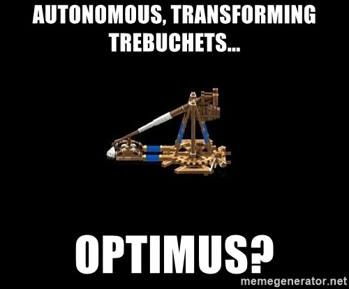 Age Of Empires - Autonomous, transforming trebuchets... Optimus?