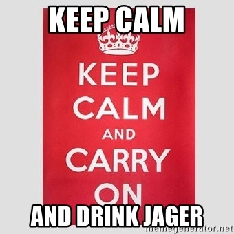 Keep Calm - keep calm and drink jager