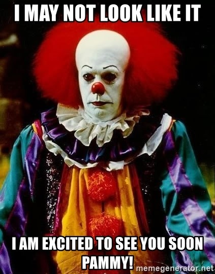 it clown stephen king - I may not look like it I am excited to see you soon Pammy!