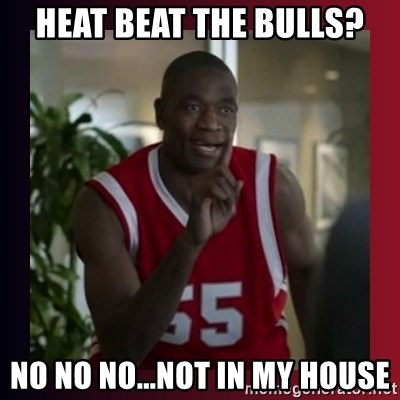 Dikembe Mutombo - Heat beat the bulls? no no no...not in my house