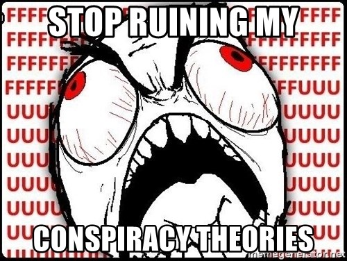 Rage Face - stop ruining my conspiracy theories