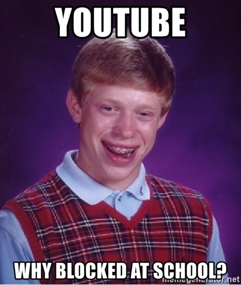 Bad Luck Brian - youtube why blocked at school?
