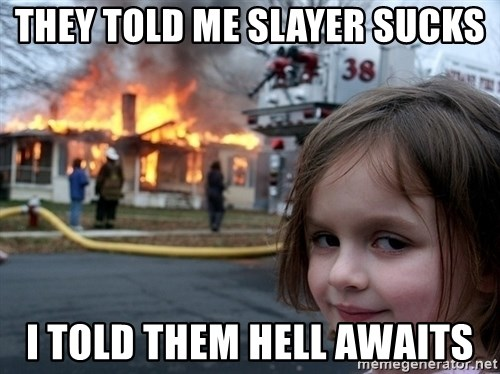 Disaster Girl - they told me slayer sucks i told them hell awaits