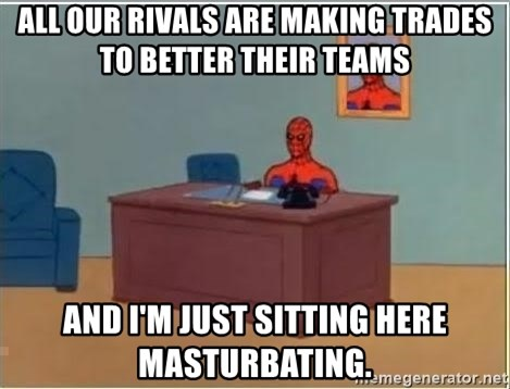 spiderman masterbating - all our rivals are making trades to better their teams and i'm just sitting here masturbating.