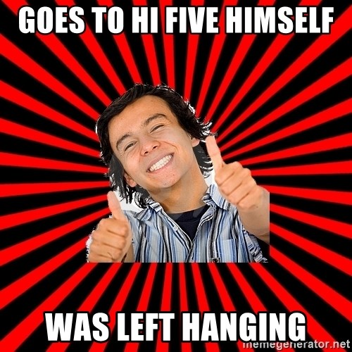 Bad Luck Chuck - GOES TO HI FIVE HIMSELF WAS LEFT HANGING