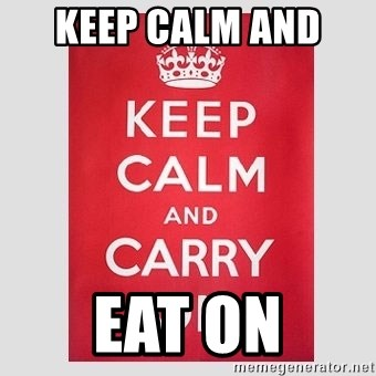 Keep Calm - Keep calm and  Eat on
