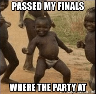 Third World Success - Passed my finals Where the Party at