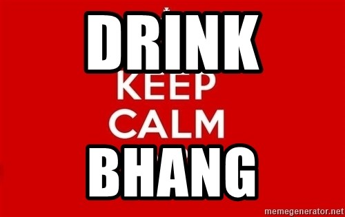 Keep Calm 3 - Drink  Bhang
