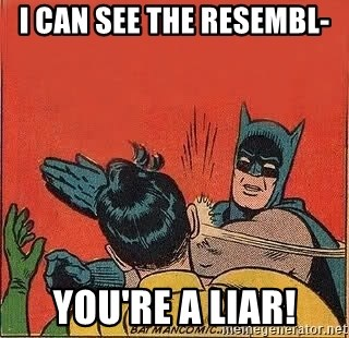 batman slap robin - I CAN see the resembl- You're a liar!