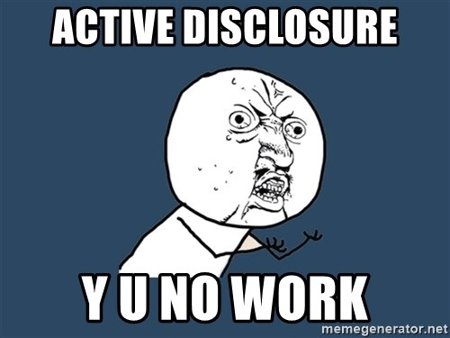 Y U No - Active Disclosure Y U No Work