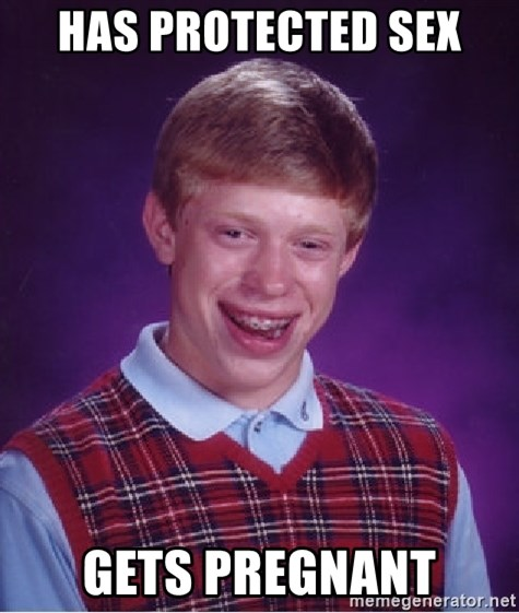 Bad Luck Brian - HAS PROTECTED SEX GETS PREGNANT