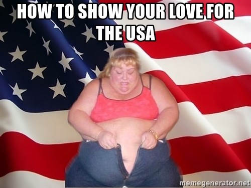 Asinine America - HOW TO SHOW YOUR LOVE FOR THE USA