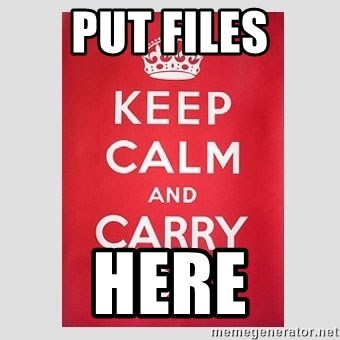 Keep Calm - PUT FILES HERE