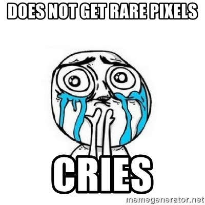 Crying face - does not get rare pixels cries